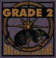 CDGrade 2 / Break The Routine