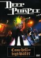 DVDDeep Purple / Come Hell Or High Water