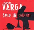 CDVarga Marian / Solo In Concert