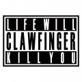 CDClawfinger / Life Will Kill You / Digipack