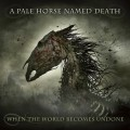 2LPA Pale Horse Named Death / When The World Becomes / Vinyl / 2LP