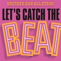 LPBrother Dan All Stars / Let's Catch The Beat / Vinyl / Coloured