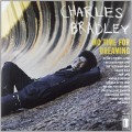 LPBradley Charles / No Time For Dreaming / Vinyl