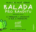 CDOST / Balada pro banditu / Koncertní verze