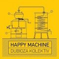 CDDubioza Kolektiv / Happy Machine
