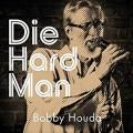 CDHouda Bobby / Die Hard Man / Digipack
