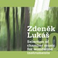 CDLukáš Zdeněk / Selection Of Chamber Music For Woodwind Instrum