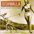 CDDishwalla / Pet Your Friends