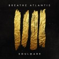 CDBreathe Atlantis / Soulmade