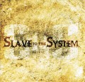 CDSlave To The System / Slave To The System