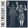CDTwilight Sad / Nobody Wants To Be Here And Nobody Wants To Lea