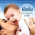 CDVarious / Klasika pro maminky a děti