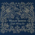 CDWailin'Jennys / Bright Morning Stars / Digipack