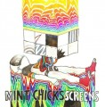 LPMint Chicks / Screens / Vinyl