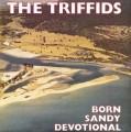 CDTriffids / Born Sandy Devotional