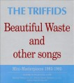 CDTriffids / Beautiful Waste