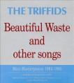 CDTriffids / Beautiful Waste