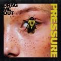 LPDrag Me Out / Pressure / Coloured / Vinyl