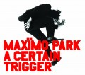 CDMaximo Park / A Certain Trigger