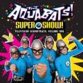 CDAquabats / Super Show! Television Soundtrack:Volume One