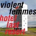 LP / Violent Femmes / Hotel Last Resort / Vinyl