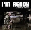 CDKelly Angelo / I Am Ready