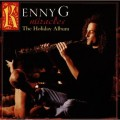 CDKenny G / Miracles / The Holiday A