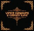 CDHawkins Vince & Company Slave / Vince Hawkins & Company Slave