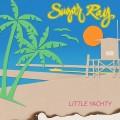 CDSugar Ray / Little Yachty