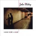 CDIllsley John / Never Told a Soul