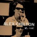 LPChilton Alex / My Rival / Vinyl
