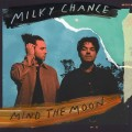 CDMilky Chance / Mind the Moon / Limited / Digipack