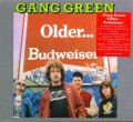 CDGang Green / Older...Budweiser / Digipack
