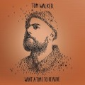 CDWalker Tom / What A Time To Be Alive / Deluxe / 2019