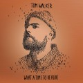CDWalker Tom / What A Time To Be Alive / Deluxe / 2019 / Digipack