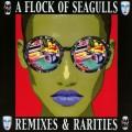 2CDFlock Of Seagulls / Remixes & Rarities / 2CD