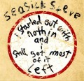CDSeasick Steve / I Started Out With Nothin I Still Got Most..
