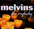 CDMelvins / Crybaby