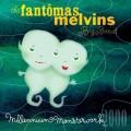 CDMelvins/Fantomas / Millennium Monsterwork