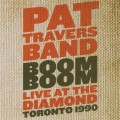 CDTravers Pat Band / Boom Boom / Live At The Diamond Toronto 1990
