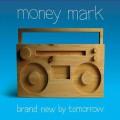 CDMoney Mark / Brand New By Tomorrow