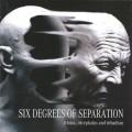 CDSix Degrees Of Separation / Triotus,Tricephalus And Tribadism
