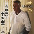 CDKerndl Laďa / 75 / Never Forget