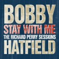 CDHatfield Bobby / Stay With Me:the Richard Perry Sessions