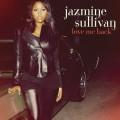 CDSullivan Jazmine / Love Me Back