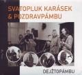 CDKarásek Svatopluk & Pozdravpámbu / Dejžtopámbu / Digipack