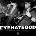 2LP / Eyehategod / 10 Years Of Abuse (And Still Broke) / Vinyl / 2LP / LTD