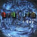 CDErasure / I Say I Say I Say