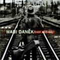 CDDaněk Wabi / A Život běží dál