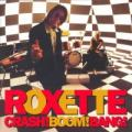 CDRoxette / Crash!Boom!Bang! / 09 / Bonus Tracks / Digisleeve